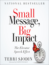 Small Message, Big Impact (MP3): The Elevator Speech Effect